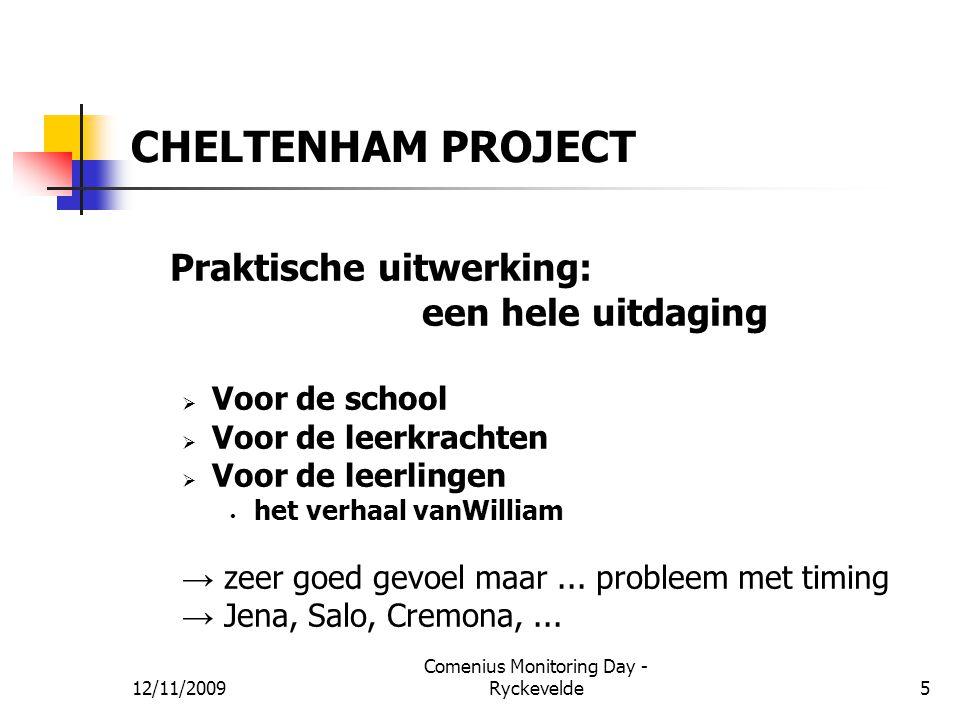 CHELTENHAM PROJECT Praktische uitwerking: een hele uitdaging  Voor de school  Voor de leerkrachten  Voor de leerlingen het verhaal vanWilliam → zee