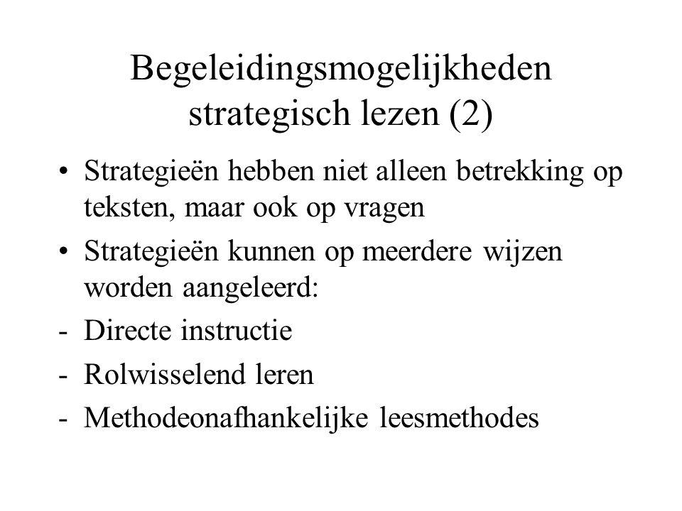 Begeleidingsmogelijkheden strategisch lezen (2) Strategieën hebben niet alleen betrekking op teksten, maar ook op vragen Strategieën kunnen op meerder