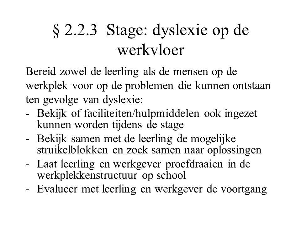 § 2.2.3 Stage: dyslexie op de werkvloer Bereid zowel de leerling als de mensen op de werkplek voor op de problemen die kunnen ontstaan ten gevolge van