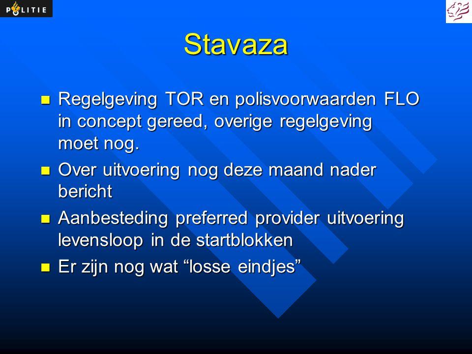 Stavaza Regelgeving TOR en polisvoorwaarden FLO in concept gereed, overige regelgeving moet nog. Regelgeving TOR en polisvoorwaarden FLO in concept ge