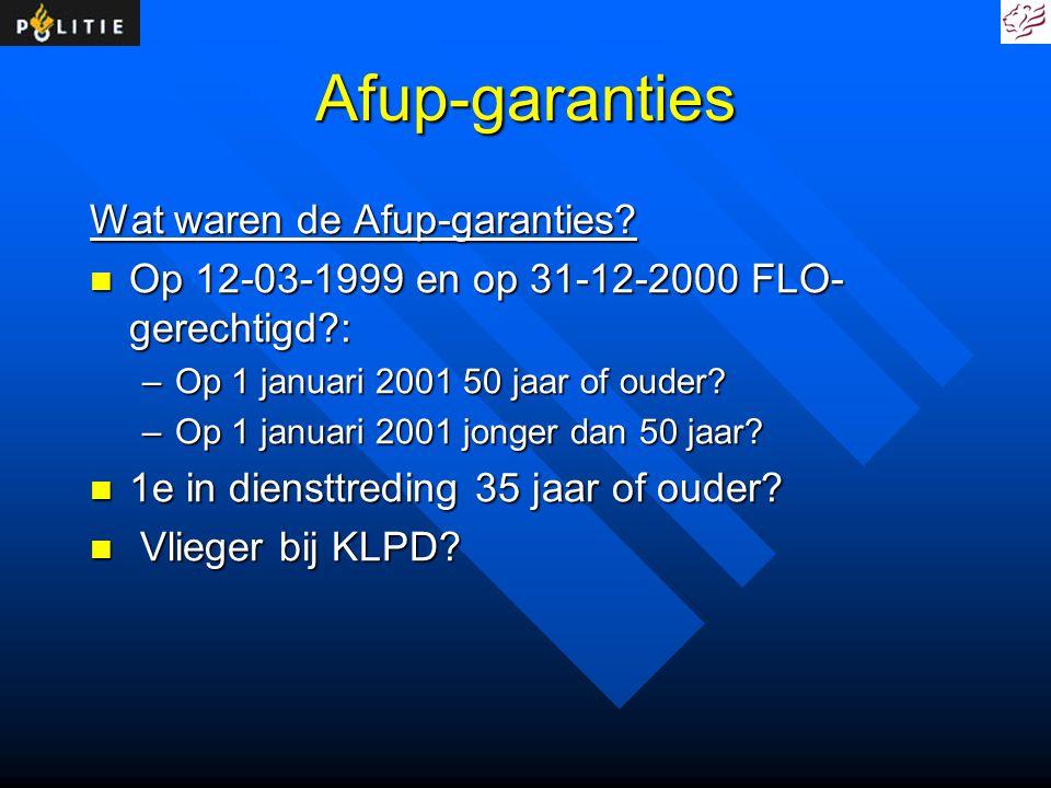 Afup-garanties Afup met polisvoorwaarden FLO: Afup met polisvoorwaarden FLO: –FLO uitkering 80 tot 85% –50% pensioenopbouw tijdens FLO-periode met bijdrage werkgever voor 75% –40/50 jr.