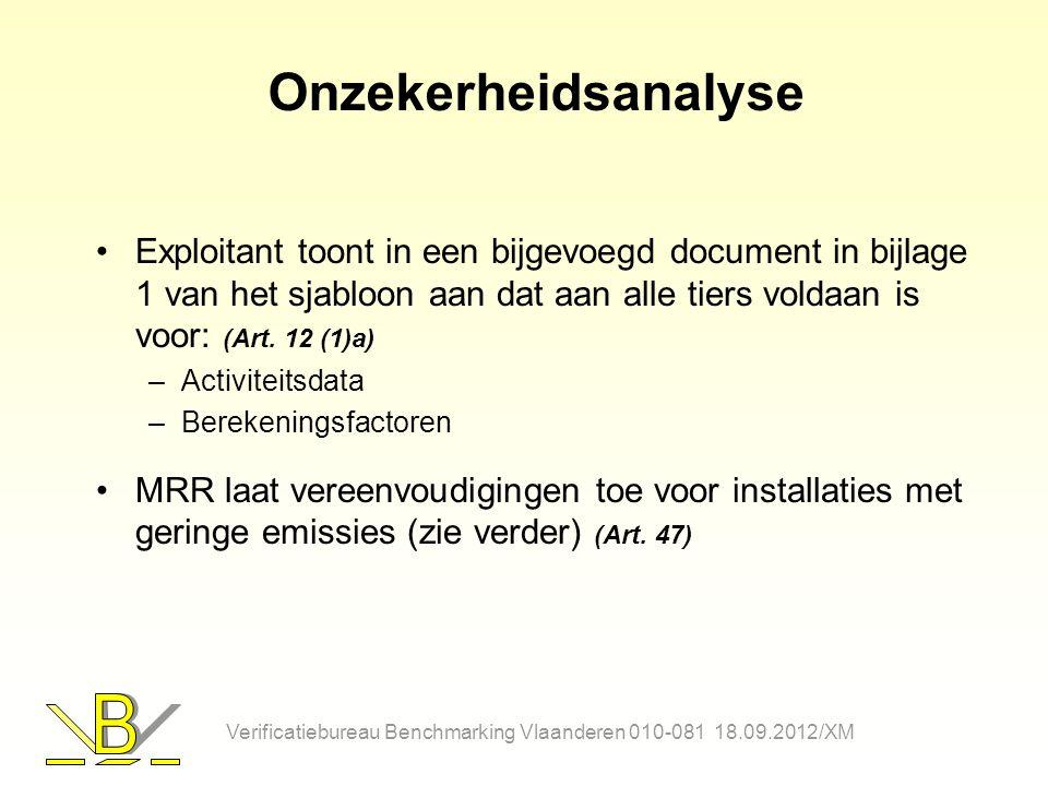 Onzekerheidsanalyse Exploitant toont in een bijgevoegd document in bijlage 1 van het sjabloon aan dat aan alle tiers voldaan is voor: (Art. 12 (1)a) –