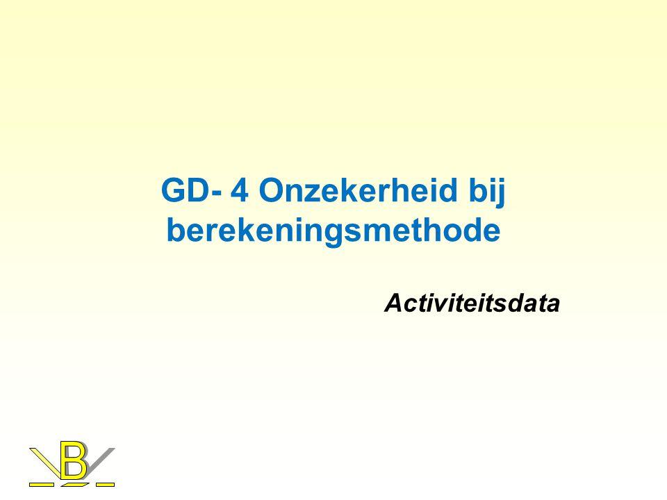 GD- 4 Onzekerheid bij berekeningsmethode Activiteitsdata