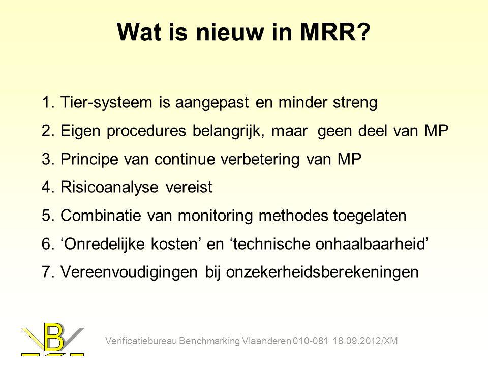 Wat is nieuw in MRR? 1.Tier-systeem is aangepast en minder streng 2.Eigen procedures belangrijk, maar geen deel van MP 3.Principe van continue verbete
