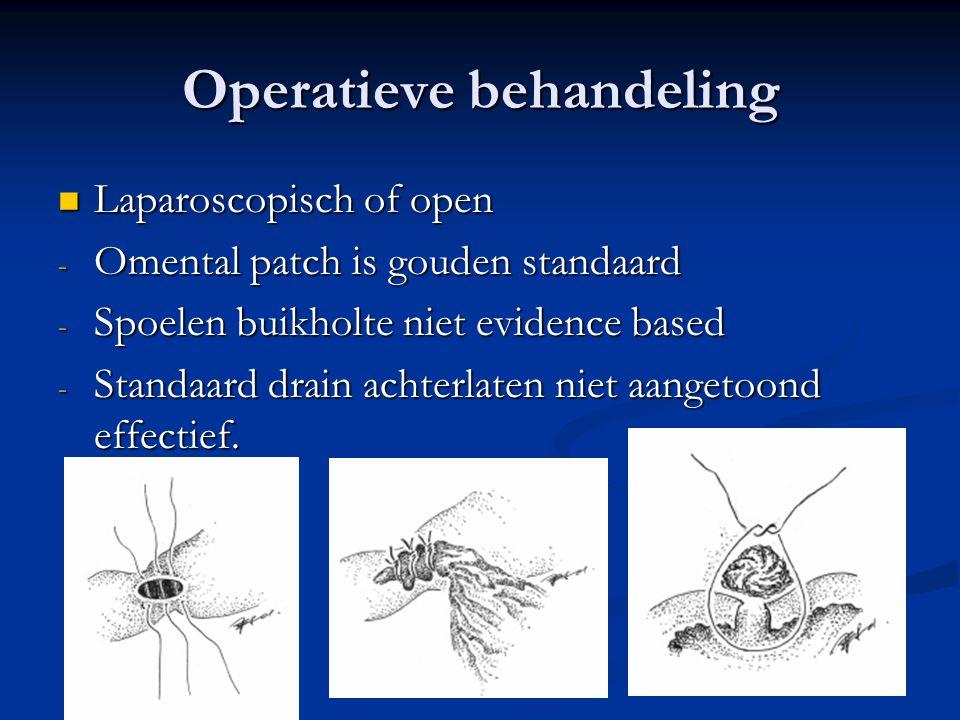 Operatieve behandeling Laparoscopisch of open Laparoscopisch of open - Omental patch is gouden standaard - Spoelen buikholte niet evidence based - Sta