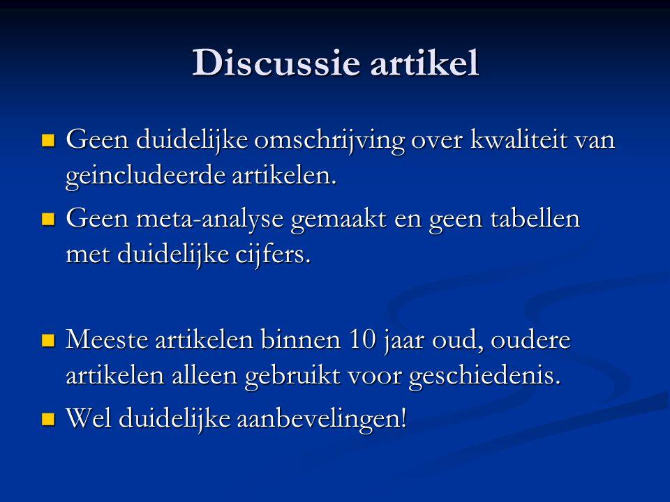 Discussie artikel Geen duidelijke omschrijving over kwaliteit van geincludeerde artikelen. Geen duidelijke omschrijving over kwaliteit van geincludeer