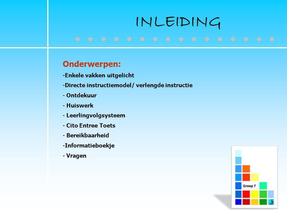 2 INLEIDING ● ● ● ● ● ● ● ● Onderwerpen: -Enkele vakken uitgelicht -Directe instructiemodel/ verlengde instructie - Ontdekuur - Huiswerk - Leerlingvol