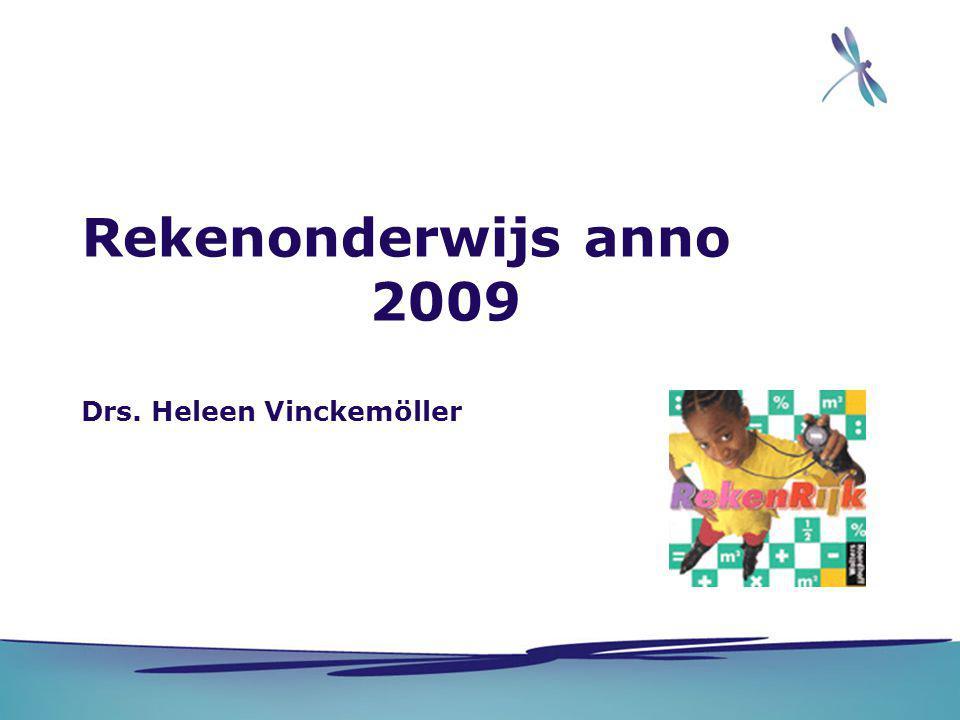 Rekenonderwijs anno 2009 Drs. Heleen Vinckemöller