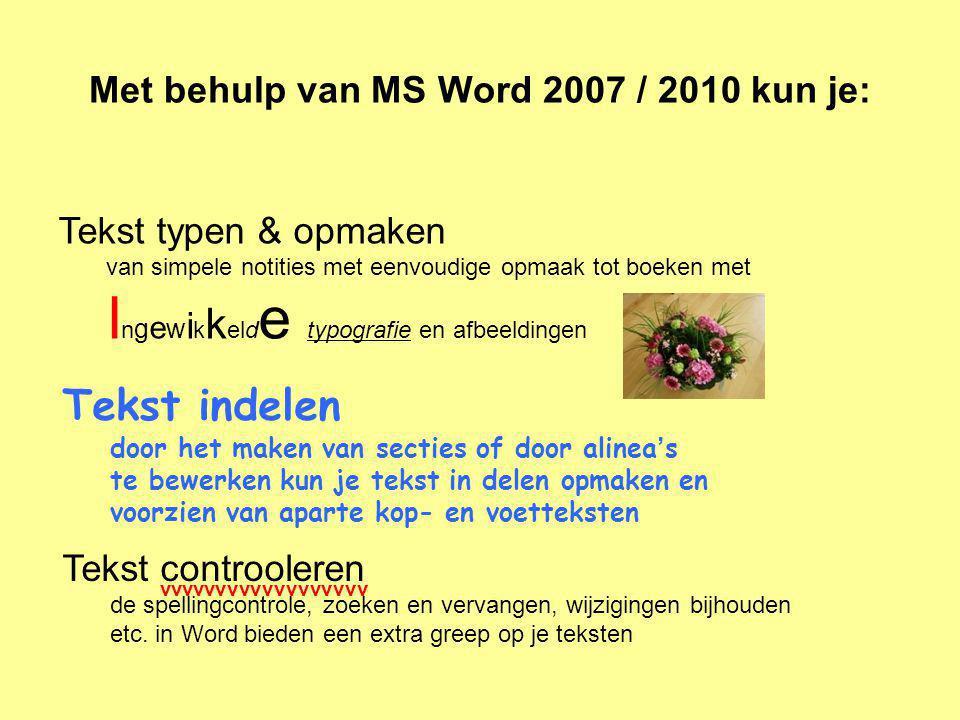 Tekst typen & opmaken van simpele notities met eenvoudige opmaak tot boeken met I n g e w i k k eld e typografie en afbeeldingen Met behulp van MS Wor