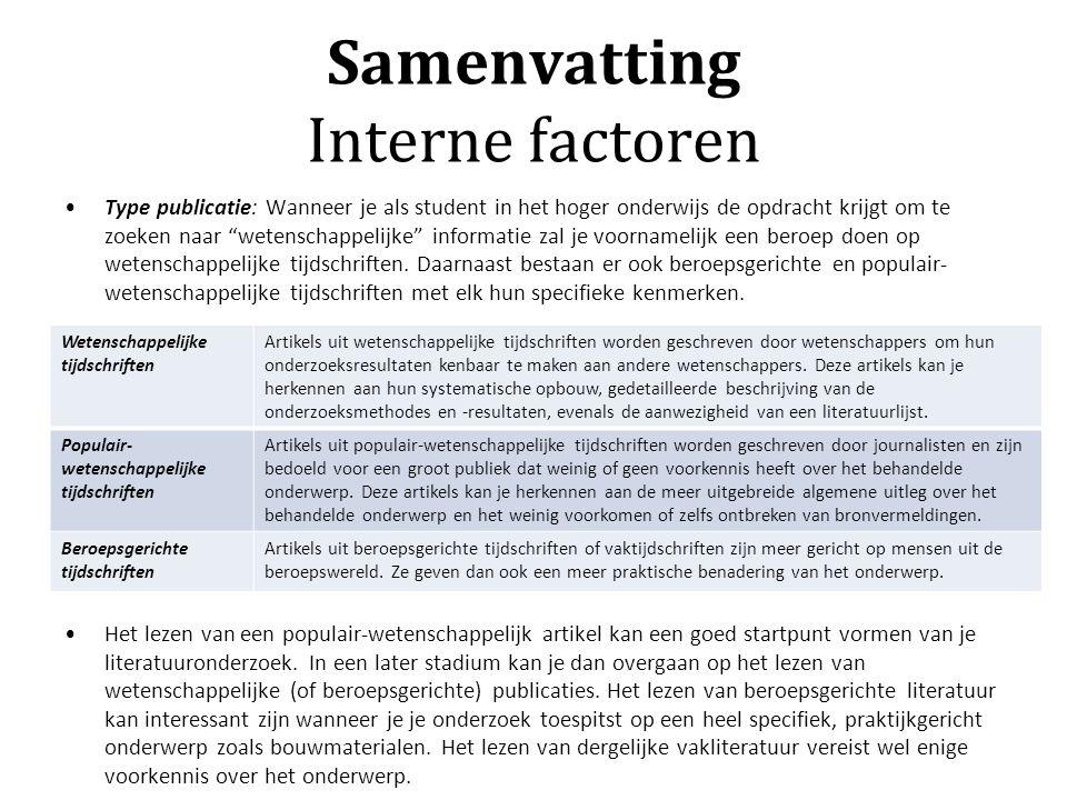 """Samenvatting Interne factoren Type publicatie: Wanneer je als student in het hoger onderwijs de opdracht krijgt om te zoeken naar """"wetenschappelijke"""""""