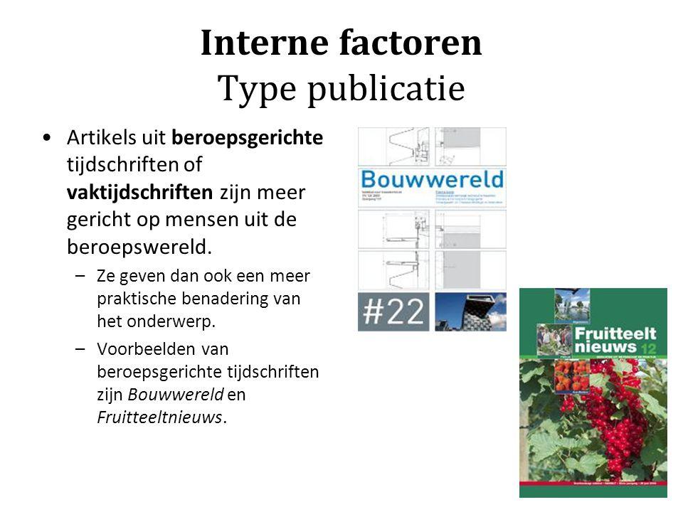 Interne factoren Opbouw van een publicatie Corpus: –bevat de analyse van het eigenlijke onderwerp, onderverdeeld in een duidelijke structuur van hoofdstukken of paragrafen, eventueel met bijhorende tabellen en/of grafieken