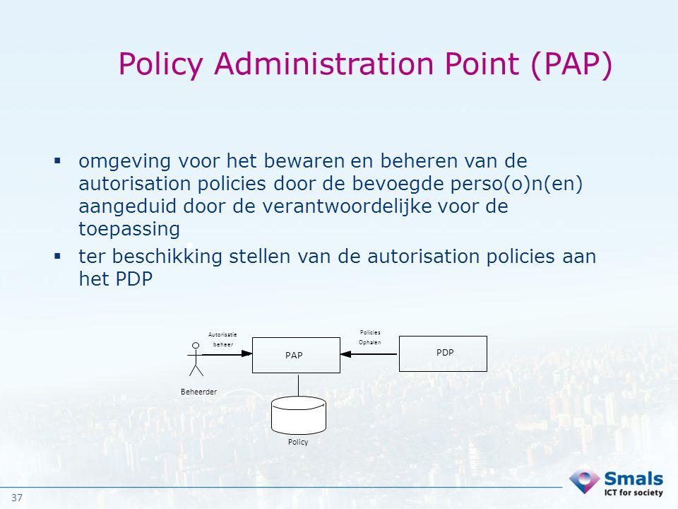 37 Policy Administration Point (PAP)  omgeving voor het bewaren en beheren van de autorisation policies door de bevoegde perso(o)n(en) aangeduid door