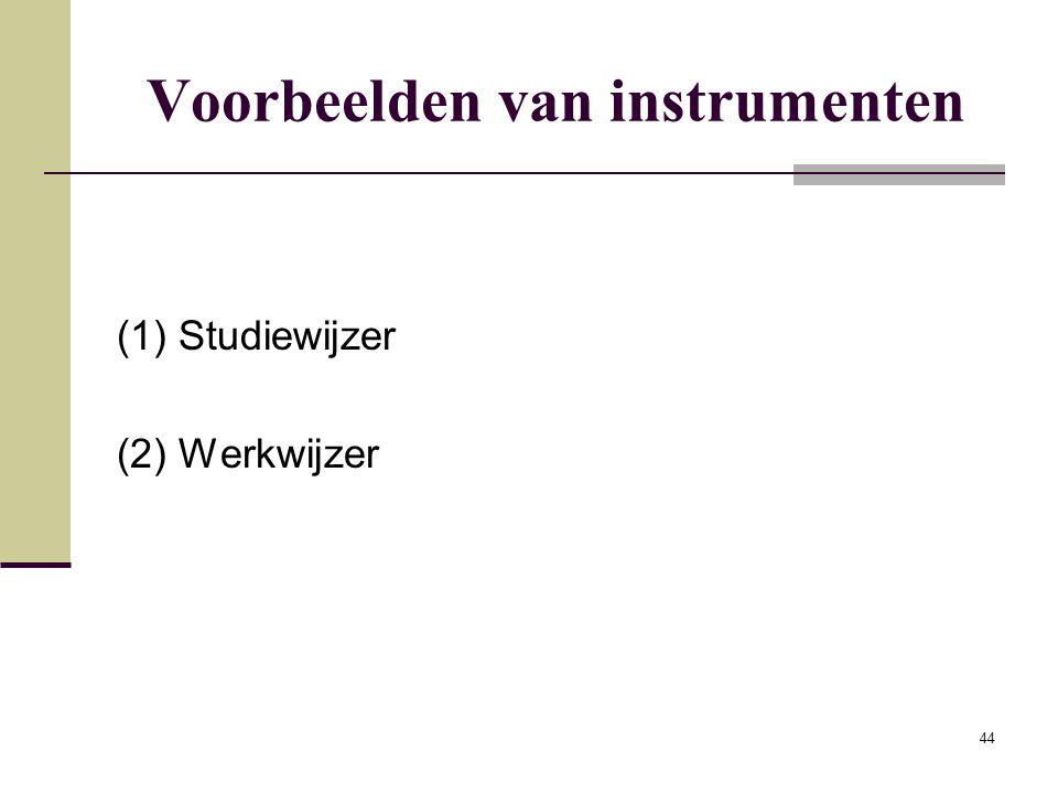 44 Voorbeelden van instrumenten (1) Studiewijzer (2) Werkwijzer