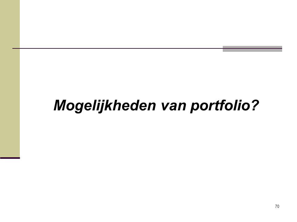 70 Mogelijkheden van portfolio?
