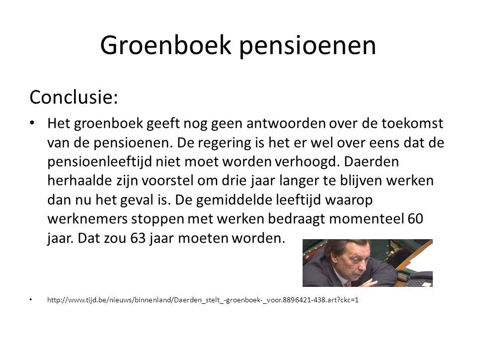 Groenboek pensioenen Conclusie: Het groenboek geeft nog geen antwoorden over de toekomst van de pensioenen.