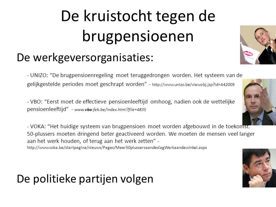 De kruistocht tegen de brugpensioenen De werkgeversorganisaties: - UNIZO: De brugpensioenregeling moet teruggedrongen worden.