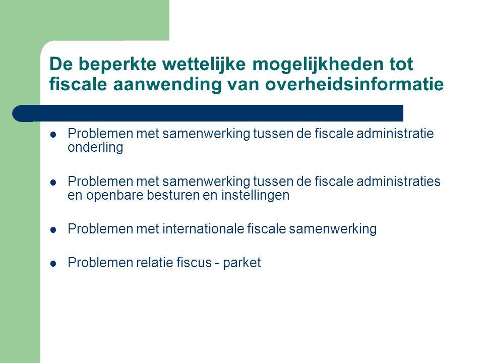Problemen met samenwerking tussen de fiscale administratie onderling Problemen met samenwerking tussen de fiscale administraties en openbare besturen
