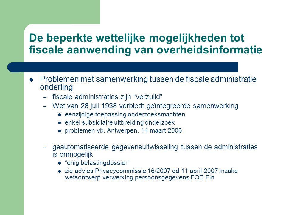 De beperkte wettelijke mogelijkheden tot fiscale aanwending van overheidsinformatie Problemen met samenwerking tussen de fiscale administratie onderli