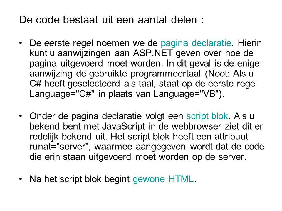 De code bestaat uit een aantal delen : De eerste regel noemen we de pagina declaratie.