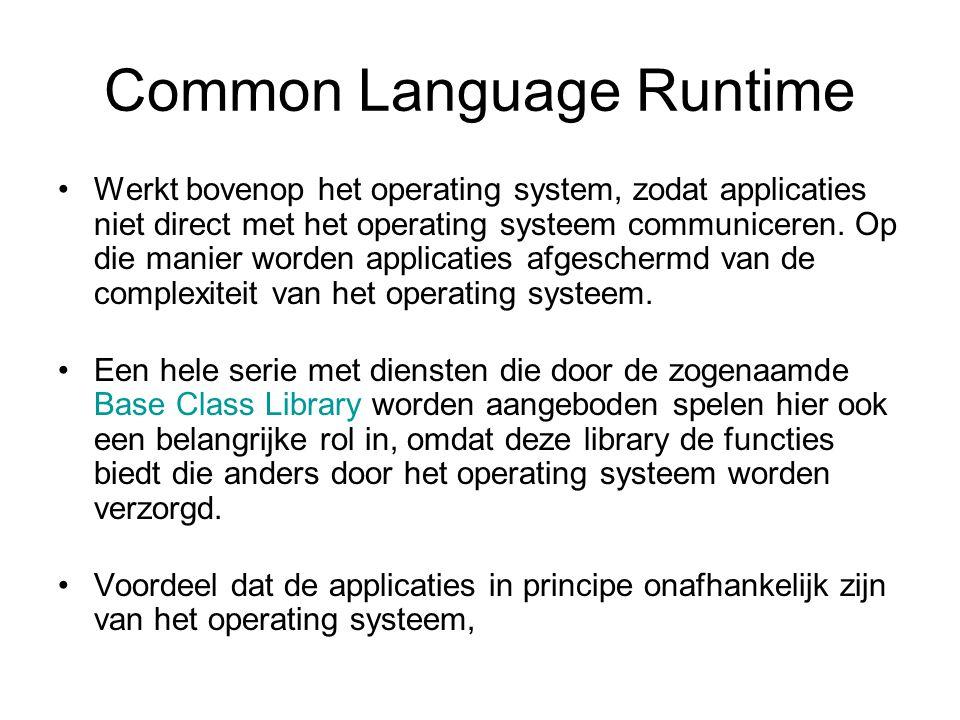.NET Framework : Applicaties Applicaties die onder het.NET Framework werken, zijn te onderscheiden in vier verschillende soorten: 1.Windows Forms applicaties (desktop applicaties en client-server applicaties) 2.Windows Services (diensten) 3.ASP.NET applicaties (webapplicaties) 4.ASP.NET Web Services (diensten die via het web aan te roepen zijn door andere systemen) Al deze applicaties worden gemaakt met een van de talen die het.NET Framework ondersteunen.