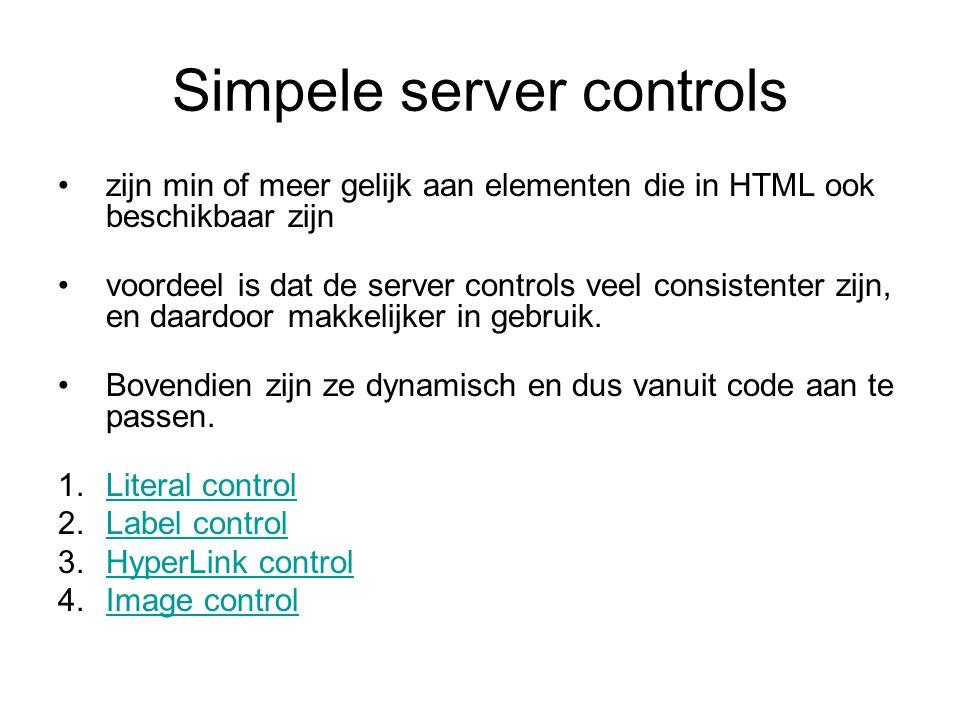 Simpele server controls zijn min of meer gelijk aan elementen die in HTML ook beschikbaar zijn voordeel is dat de server controls veel consistenter zijn, en daardoor makkelijker in gebruik.