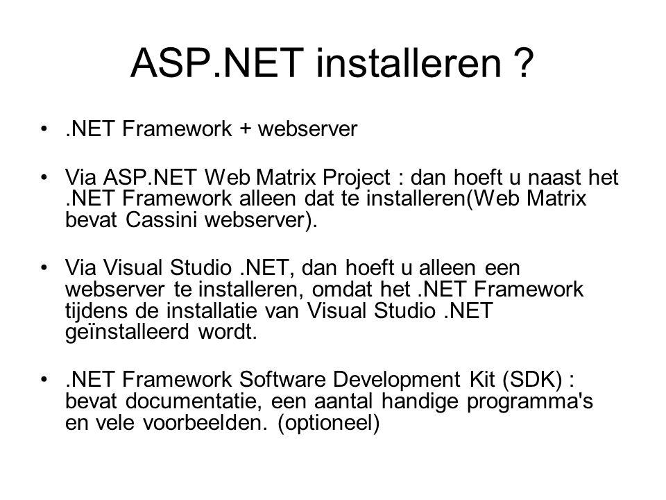 Systeemvereisten Door de beperkingen van oudere versies van Microsoft Windows ondersteunen echter alleen de volgende versies ASP.NET: Microsoft Windows 2000 Microsoft Windows XP Tevens heeft u minimaal Internet Explorer 5.5 nodig.