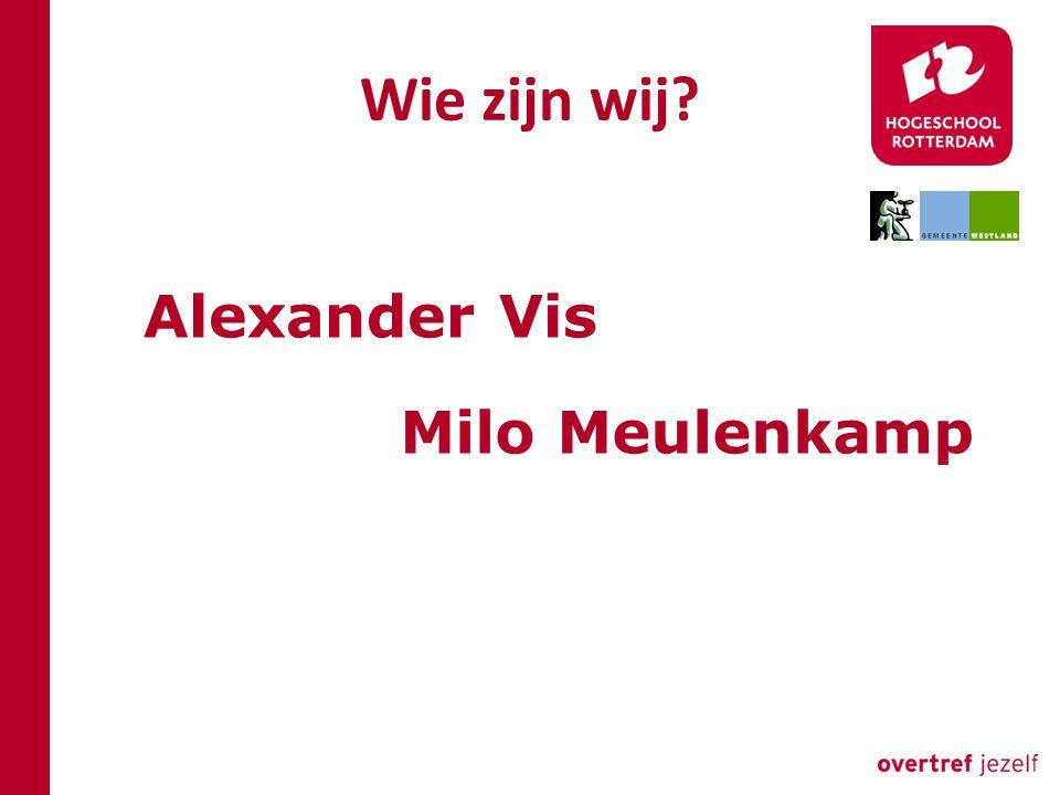 Wie zijn wij? Alexander Vis Milo Meulenkamp