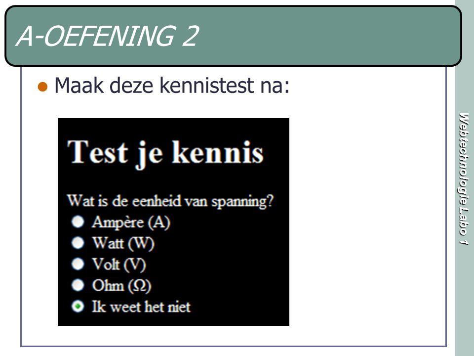 Webtechnologie Labo 1 A-OEFENING 2 Maak deze kennistest na: