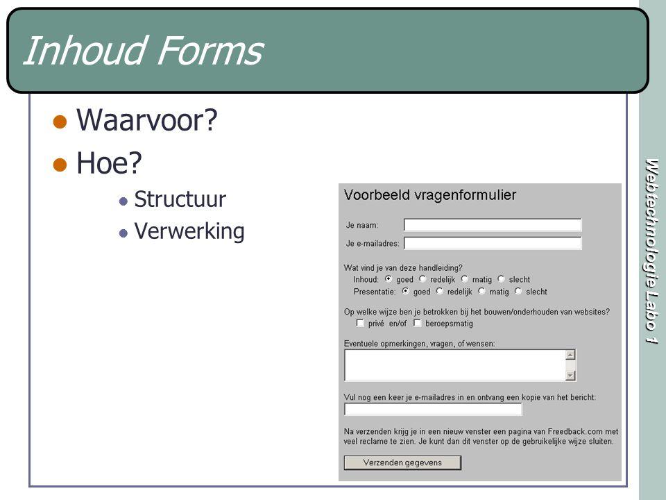 Webtechnologie Labo 1 B-oefening 1 Maak het volgende formulier na: Gebruik geen tabellen Gebruik labels