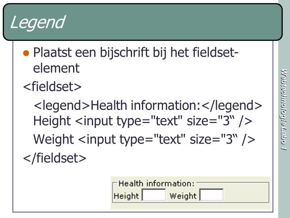 Webtechnologie Labo 1 Legend Plaatst een bijschrift bij het fieldset- element Health information: Height Weight