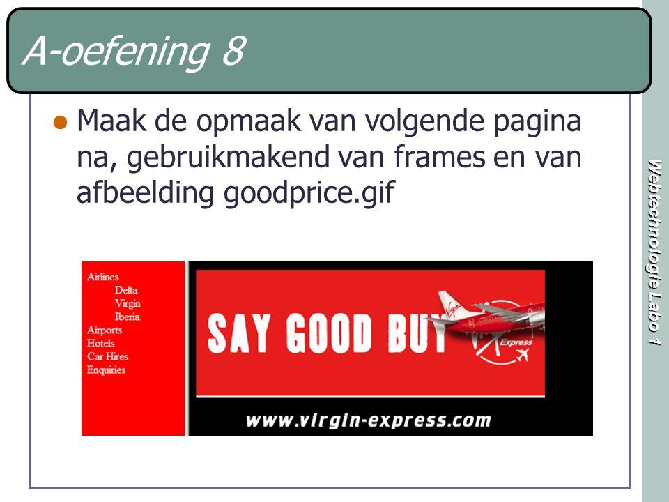Webtechnologie Labo 1 A-oefening 8 Maak de opmaak van volgende pagina na, gebruikmakend van frames en van afbeelding goodprice.gif