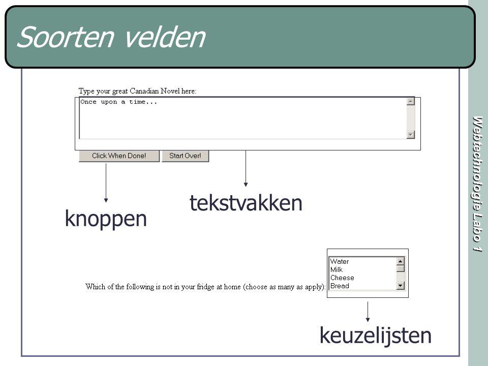 Webtechnologie Labo 1 Button Ipv input: ook gebruik van button: in container kan je content plaatsen tekst Push button: geen default actie mbv scripting (cf sem2) wordt actie bepaald tekst