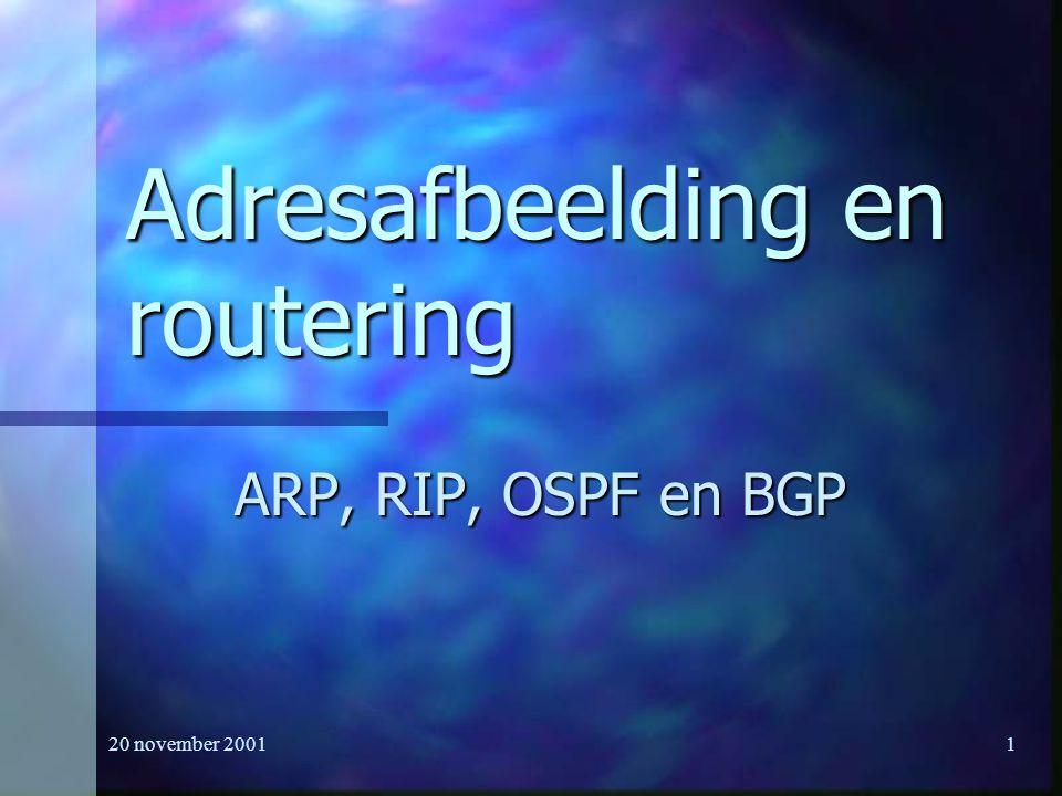 20 november 200122 OSPF Routers Als een router een wijziging in de linkstatus constateert dan: Als een router een wijziging in de linkstatus constateert dan: Wordt deze info naar de aangewezen router gestuurd.