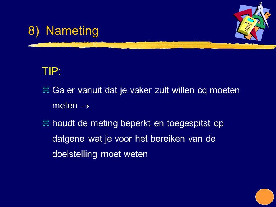 TIP: zGa er vanuit dat je vaker zult willen cq moeten meten  zhoudt de meting beperkt en toegespitst op datgene wat je voor het bereiken van de doels