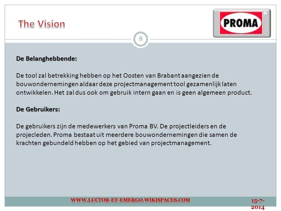 8 De Belanghebbende: De tool zal betrekking hebben op het Oosten van Brabant aangezien de bouwondernemingen aldaar deze projectmanagement tool gezamen