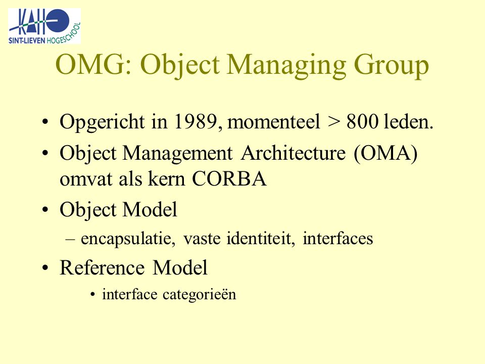 OMG: Object Managing Group Opgericht in 1989, momenteel > 800 leden.