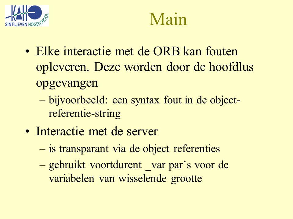 Main Elke interactie met de ORB kan fouten opleveren.