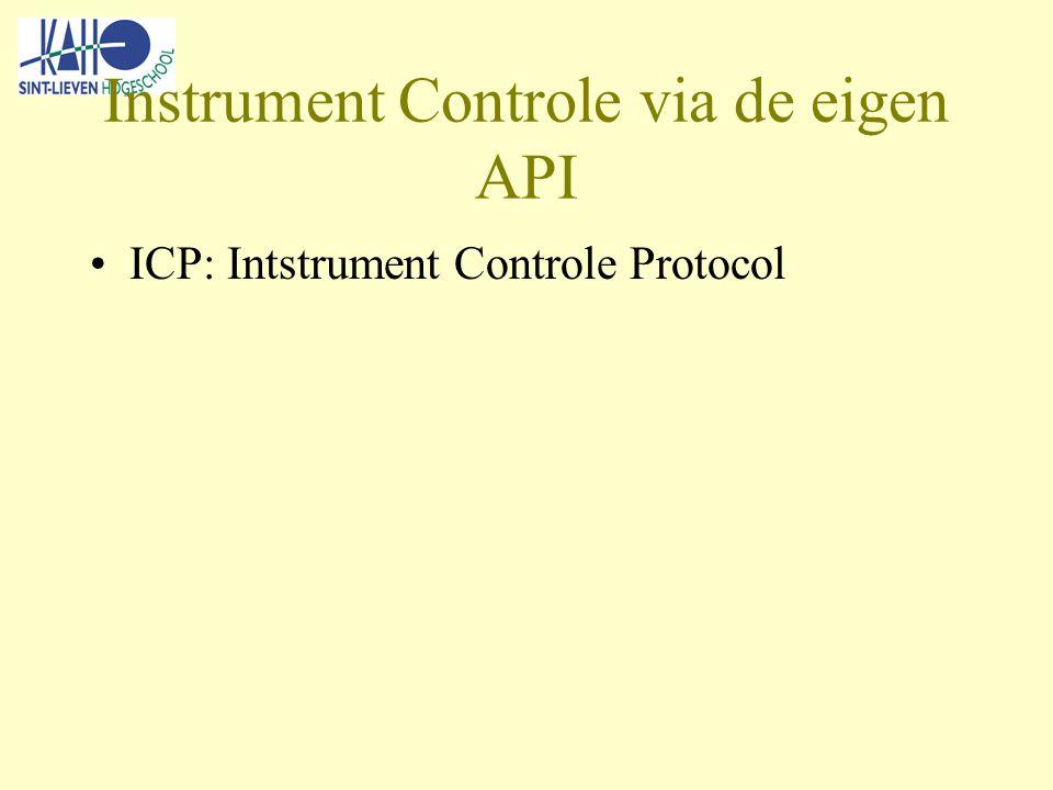Instrument Controle via de eigen API ICP: Intstrument Controle Protocol