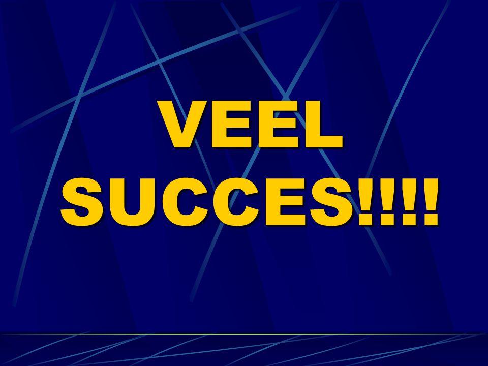 VEEL SUCCES!!!!