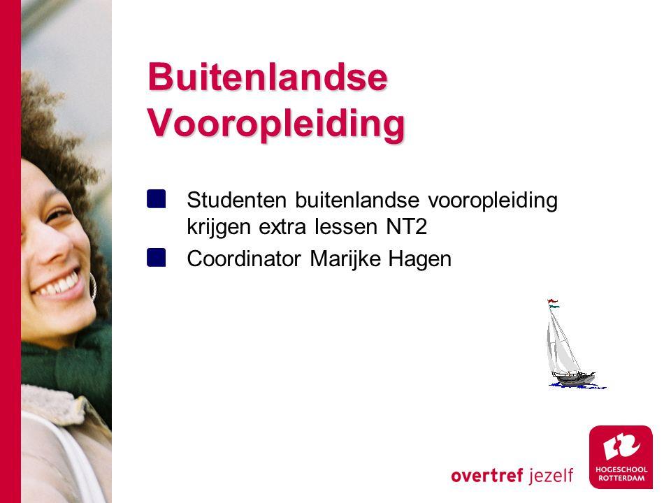 Buitenlandse Vooropleiding Studenten buitenlandse vooropleiding krijgen extra lessen NT2 Coordinator Marijke Hagen