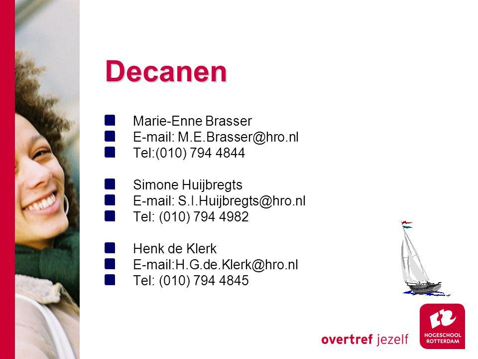Decanen Marie-Enne Brasser E-mail: M.E.Brasser@hro.nl Tel:(010) 794 4844 Simone Huijbregts E-mail: S.I.Huijbregts@hro.nl Tel: (010) 794 4982 Henk de K