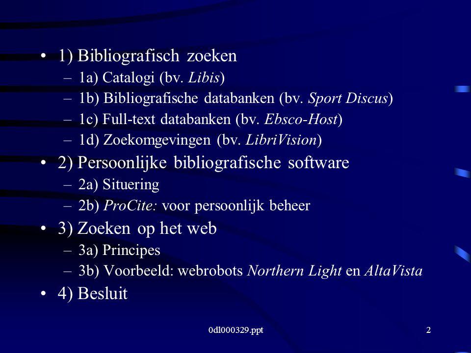 0dl000329.ppt2 1) Bibliografisch zoeken –1a) Catalogi (bv.