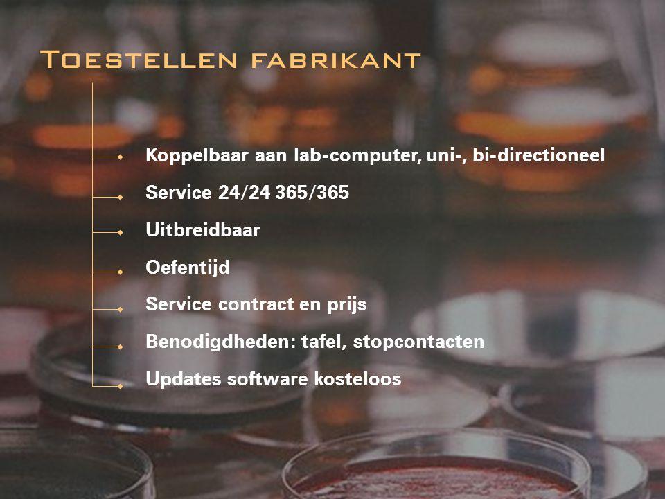 Koppelbaar aan lab-computer, uni-, bi-directioneel Service 24/24 365/365 Uitbreidbaar Oefentijd Service contract en prijs Benodigdheden: tafel, stopco