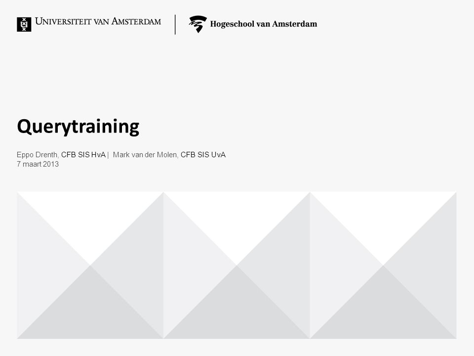En nu in SIS Link S020TRA: http://tra-ws01.s020.sans-hosting.nl:8010/http://tra-ws01.s020.sans-hosting.nl:8010/ Gebruiker-ID: QUERYCURSUS Wachtwoord: query4hva Rapportagehulpmiddelen > Query > Querybeheer Link S020TRA: http://tra-ws01.s020.sans-hosting.nl:8010/http://tra-ws01.s020.sans-hosting.nl:8010/ Gebruiker-ID: QUERYCURSUS Wachtwoord: query4hva Rapportagehulpmiddelen > Query > Querybeheer Querytraining   7 maart 201312