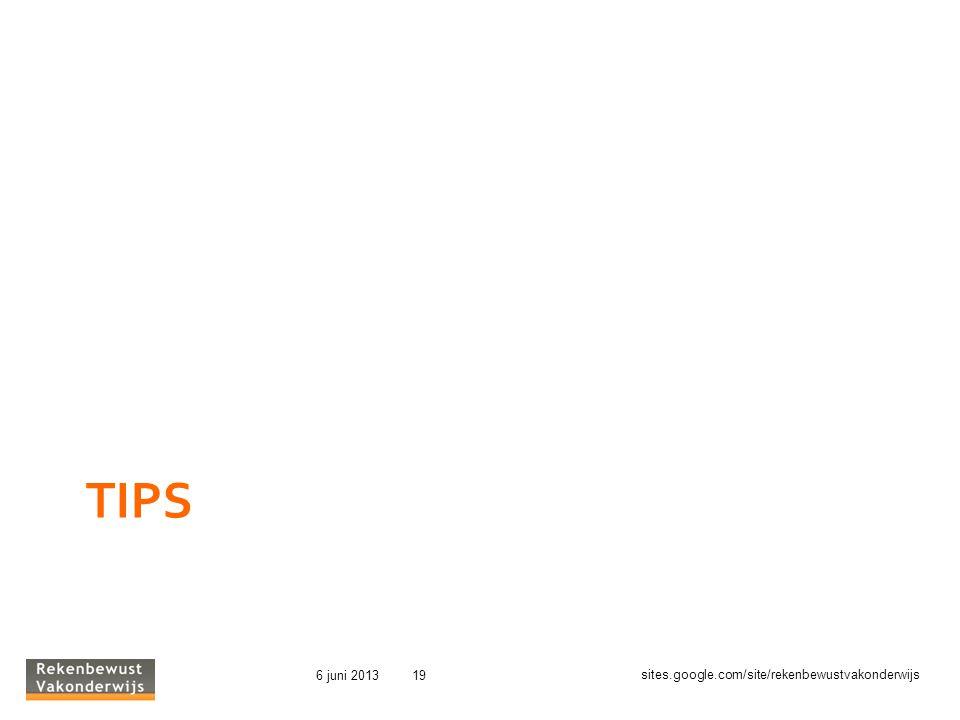 sites.google.com/site/rekenbewustvakonderwijs 6 juni 201319 TIPS