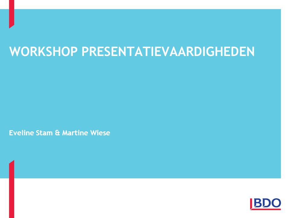 WORKSHOP PRESENTATIEVAARDIGHEDEN Eveline Stam & Martine Wiese