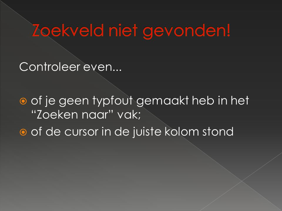 Controleer even...