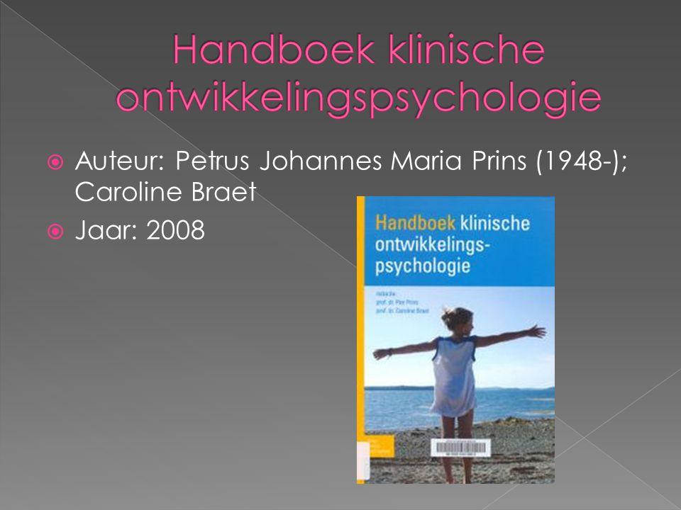  Auteur: Petrus Johannes Maria Prins (1948-); Caroline Braet  Jaar: 2008