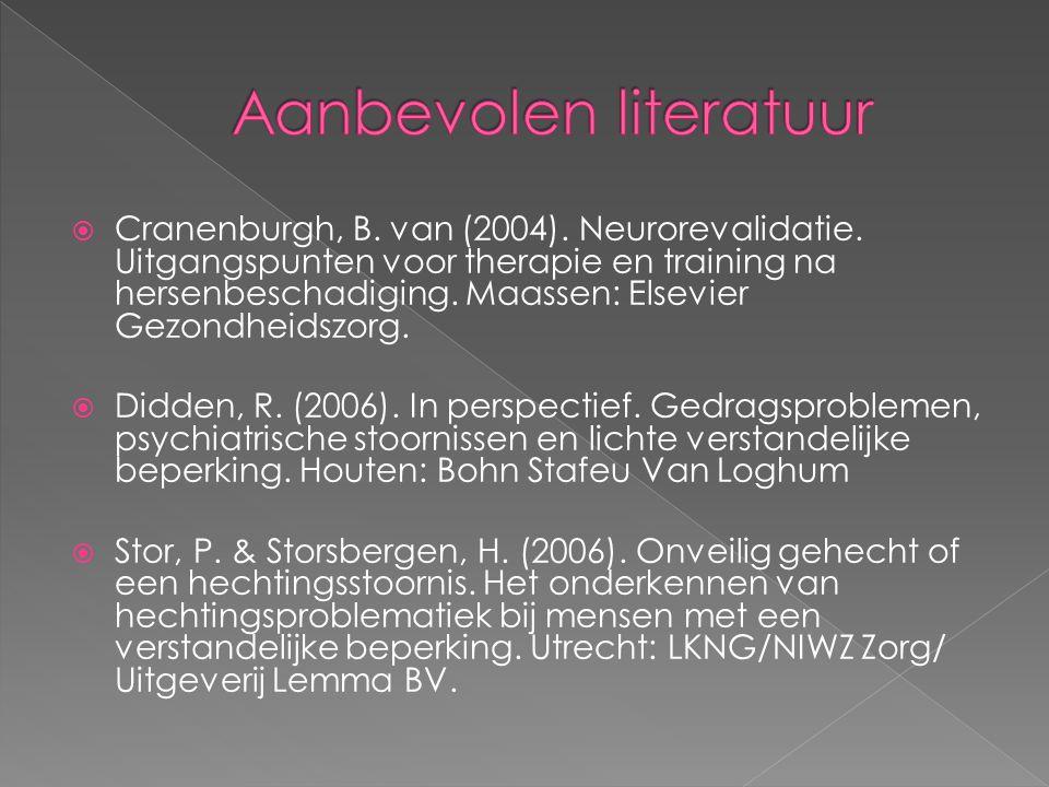  Cranenburgh, B. van (2004). Neurorevalidatie. Uitgangspunten voor therapie en training na hersenbeschadiging. Maassen: Elsevier Gezondheidszorg.  D