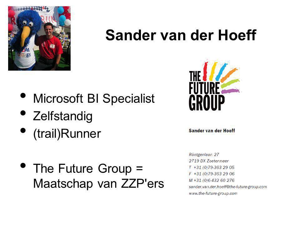 Sander van der Hoeff Microsoft BI Specialist Zelfstandig (trail)Runner The Future Group = Maatschap van ZZP ers